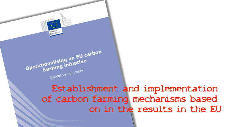 Establishment and implementation of carbon farming mechanisms based on in the results in the EU